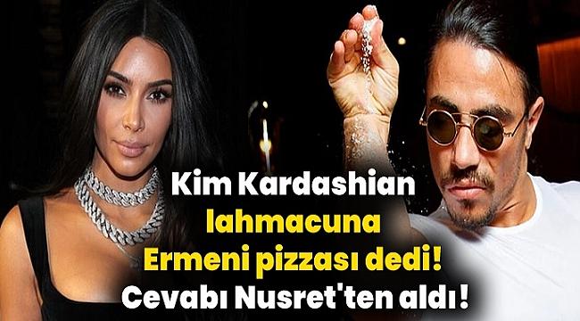 Lahmacuna Kim Kardashian Ermeni pizzası dedi! Nusret'ten jet yanıt geldi!