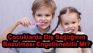 Çocuklarda Diş Sağlığının Bozulması Engellenebilir Mi?